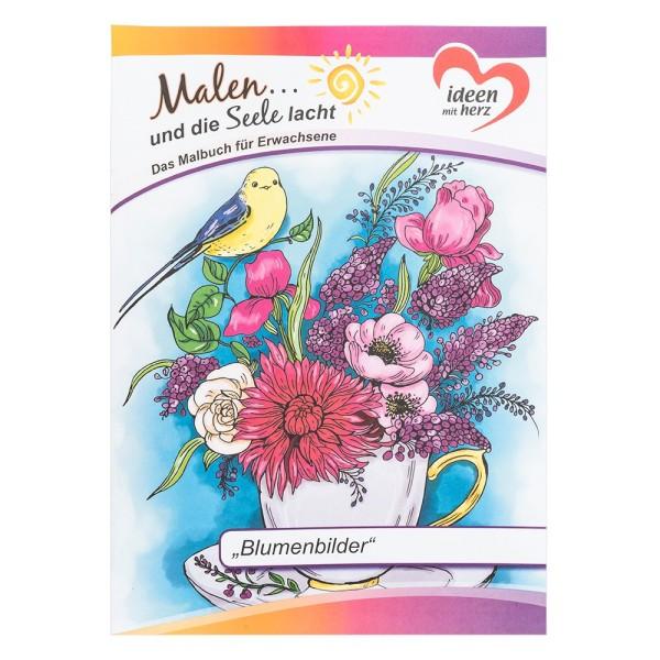 """Malbuch: Malen... und die Seele lacht """"Blumenbilder"""", DIN A4, 10 Seiten"""