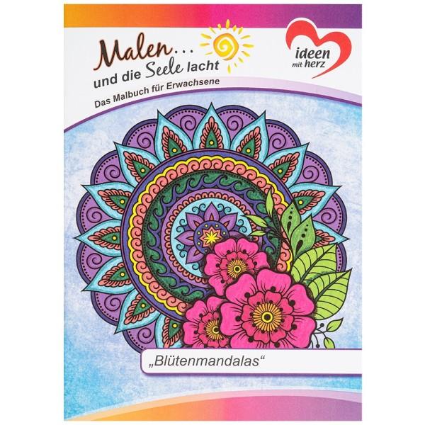 """Malbuch: Malen... und die Seele lacht """"Blütenmandalas"""", DIN A4, 10 Seiten"""