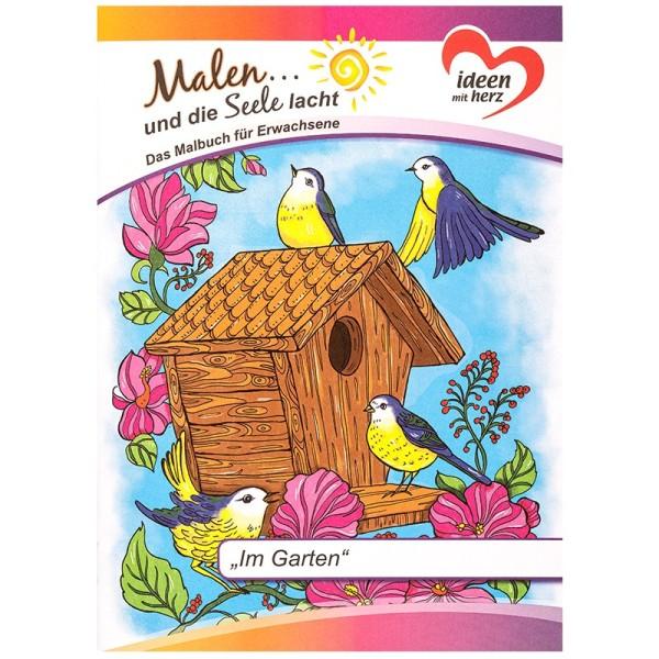 """Malbuch: Malen... und die Seele lacht """"Im Garten"""", DIN A4, 10 Seiten"""