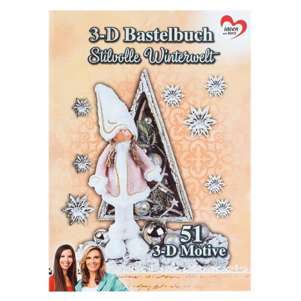 3-D Bastelbuch: Stilvolle Winterwelt, 51 3-D Motive auf 20 Stanzbogen, DIN A4
